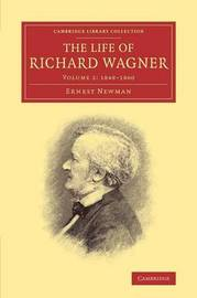 The The Life of Richard Wagner 4 Volume Paperback Set The Life of Richard Wagner: Volume 2 by Ernest Newman