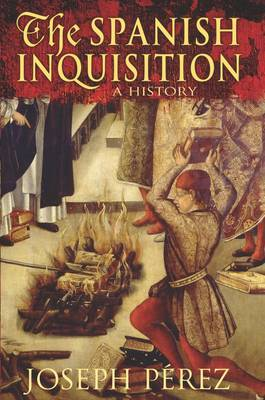 The Spanish Inquisition: A History by Joseph,F. Perez image