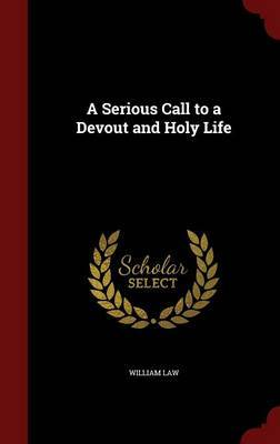 A Serious Call to a Devout and Holy Life by William Law image