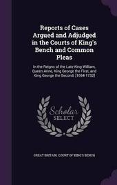 Reports of Cases Argued and Adjudged in the Courts of King's Bench and Common Pleas image