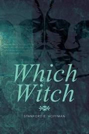 Which Witch by Stanford E. Hoffman
