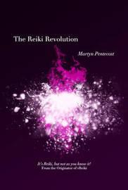 The Reiki Revolution by Martyn Pentecost