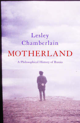 Motherland: A Philosophical History of Russia by Lesley Chamberlain image