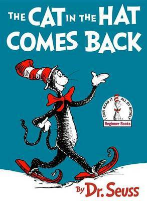 The Cat in the Hat Comes Back! by Dr Seuss
