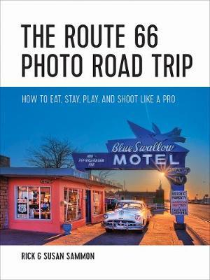 The Route 66 Photo Road Trip - How to Eat, Stay, Play, and Shoot Like a Pro by Rick Sammon image