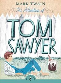 The Adventures of Tom Sawyer (Puffin Classics) by Mark Twain )