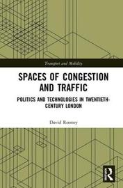 Spaces of Congestion and Traffic by David Rooney