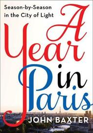 A Year in Paris by John Baxter