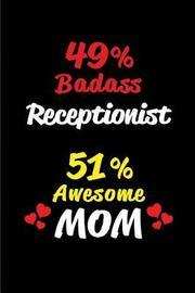 49% Badass Receptionist 51% Awesome Mom by Big Dreams Publishing
