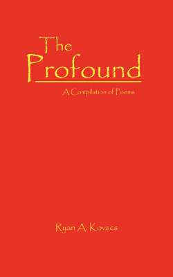 The Profound: A Compilation of Poems by Ryan A. Kovacs image