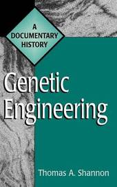 Genetic Engineering by Thomas A Shannon