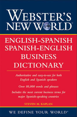 Webster's New World English-Spanish/Spanish-English Business Dictionary by Steven M. Kaplan