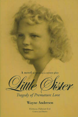 Little Sister: Tragedy of Premature Love by Wayne Andersen