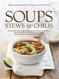 Soups, Stews, And Chilis by America's Test Kitchen