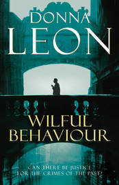 Wilful Behaviour (Guido Brunetti #11) by Donna Leon