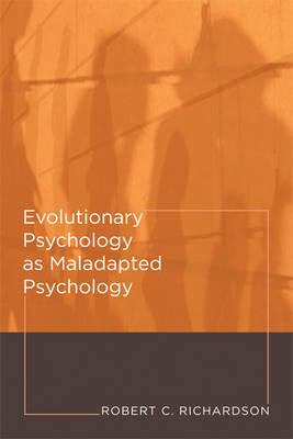Evolutionary Psychology as Maladapted Psychology by Robert C Richardson image