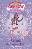 Rainbow Magic: Selena the Sleepover Fairy by Daisy Meadows
