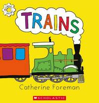 Trains by Catherine Foreman