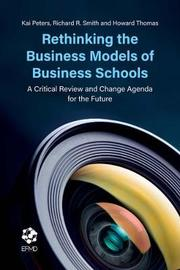 Rethinking the Business Models of Business Schools by Kai Peters