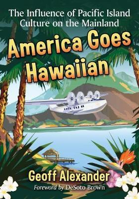 America Goes Hawaiian by Geoff Alexander image