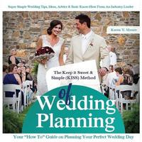 The Keep It Sweet & Simple (Kiss) Method of Wedding Planning by Karen y Moore image