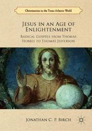 Jesus in an Age of Enlightenment by Jonathan C P Birch