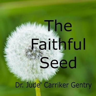 The Faithful Seed by Jude Carriker Gentry