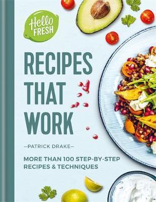 HelloFresh Recipes that Work by Patrick Drake