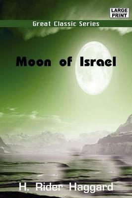 Moon of Israel by Sir H Rider Haggard image