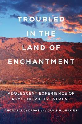Troubled in the Land of Enchantment by Janis H. Jenkins