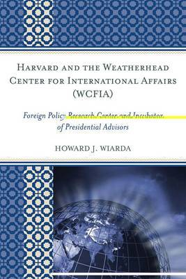 Harvard and the Weatherhead Center for International Affairs (WCFIA) by Howard J Wiarda image