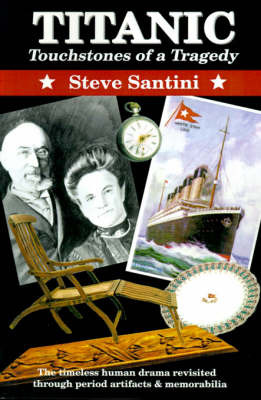 Titanic: Touchstones of a Tragedy by Steve A. Santini image