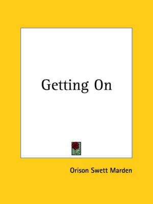 Getting on (1910) by Orison Swett Marden