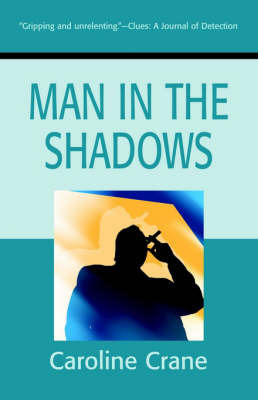 Man in the Shadows by Caroline Crane