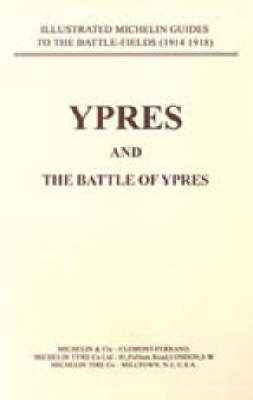 Bygone Pilgrimage: Ypres and the Battles for Ypres by Naval & Military Press