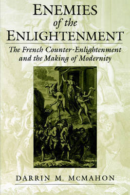 Enemies of the Enlightenment by Darrin M McMahon