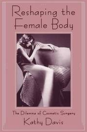 Reshaping the Female Body by Kathy Davis image