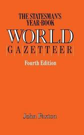 The Statesman's Year-Book World Gazetteer by John Paxton