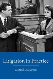 Litigation in Practice by Curtis E a Karnow image