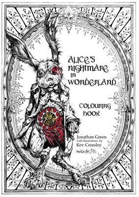 Alice's Nightmare in Wonderland Colouring Book by Jonathan Green