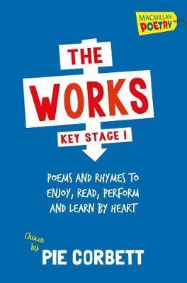 The Works Key Stage 1 by Pie Corbett