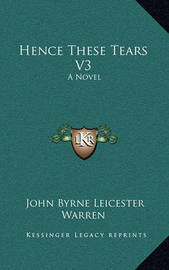 Hence These Tears V3 by John Byrne Leicester Warren