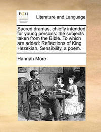 Sacred Dramas, Chiefly Intended for Young Persons by Hannah More