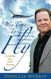 It's Time to Fly by Douglas Murray