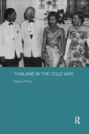 Thailand in the Cold War by Matthew Phillips