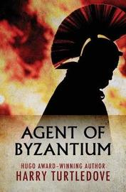 Agent of Byzantium by Harry Turtledove