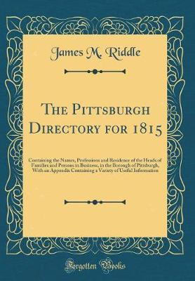 The Pittsburgh Directory, for 1815 by James M Riddle