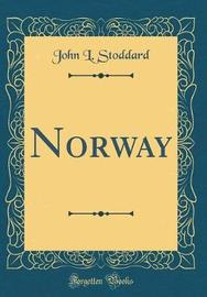 Norway (Classic Reprint) by John L Stoddard