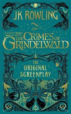 Fantastic Beasts: The Crimes of Grindelwald (Original Screenplay) by J.K. Rowling