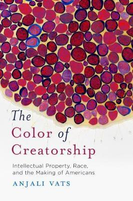 The Color of Creatorship by Anjali Vats